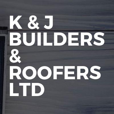 K & J Builders & Roofers Ltd