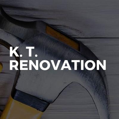 K. T. Renovation