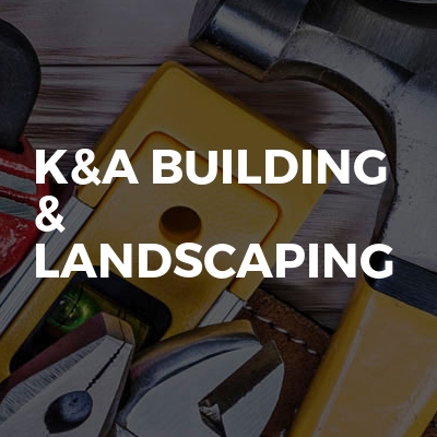K&a building & landscaping
