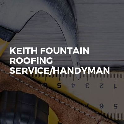 Keith Fountain Roofing Service/Handyman