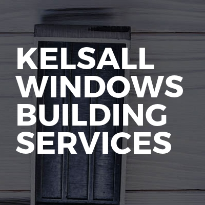 Kelsall Windows Building Services Ltd
