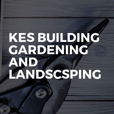 kes building gardening and landscsping