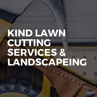 Kind Lawn Cutting Services & Landscapeing
