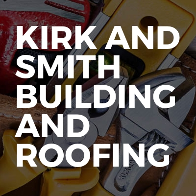 Kirk and smith building and roofing