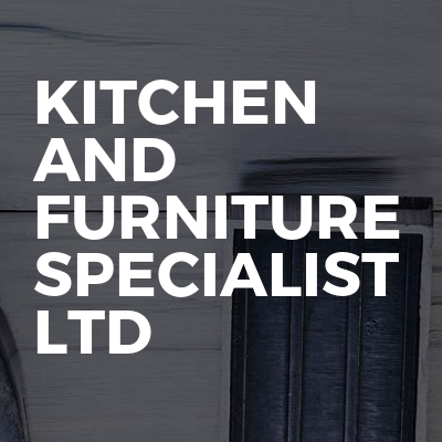 Kitchen and Furniture Specialist Ltd
