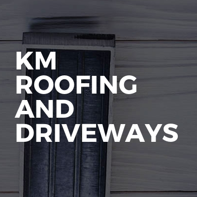Km roofing and driveways
