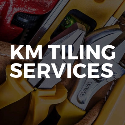 KM Tiling Services