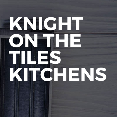 Knight On The Tiles Kitchens