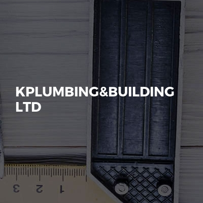 Kplumbing&building ltd