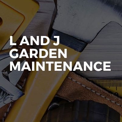 L And J Garden Maintenance