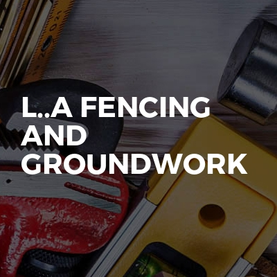 L..A fencing and groundwork