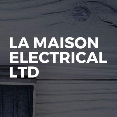 La Maison electrical Ltd