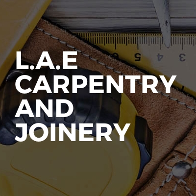L.A.E Carpentry And Joinery