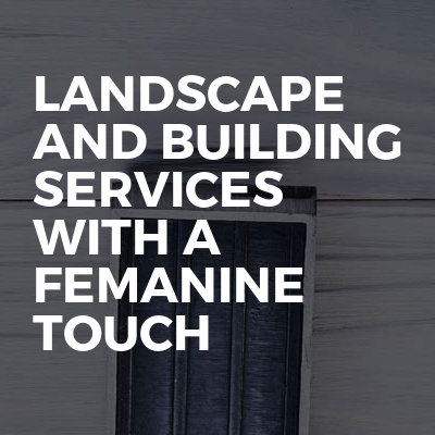Landscape And Building Services With A Femanine Touch