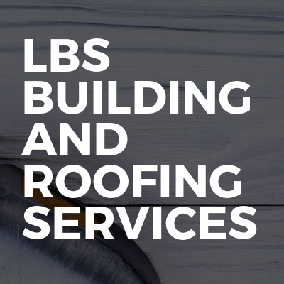 LBS Building And Roofing Services
