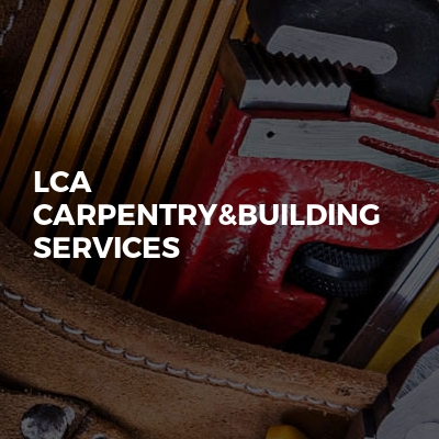 LCA Carpentry&building services