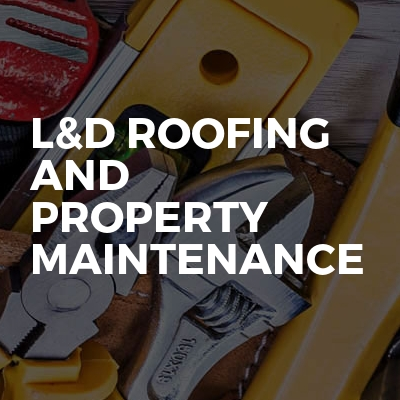 L&D Roofing And Property Maintenance