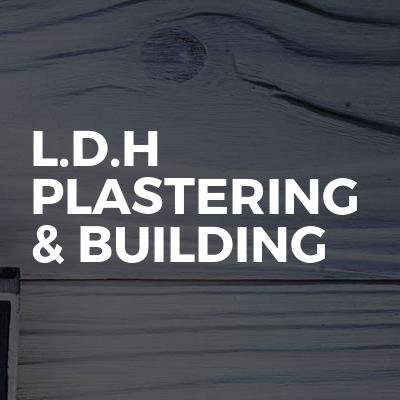 L.D.H plastering & building