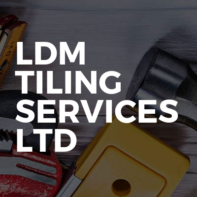 Ldm Tiling Services Ltd