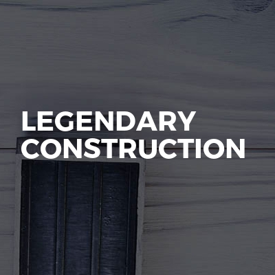 Legendary Construction