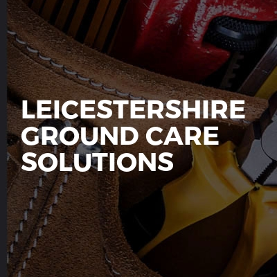 Leicestershire Ground Care Solutions
