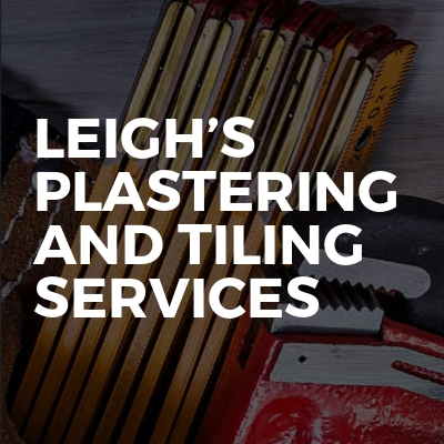 Leigh's plastering and tiling services