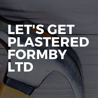 Let's get plastered formby ltd