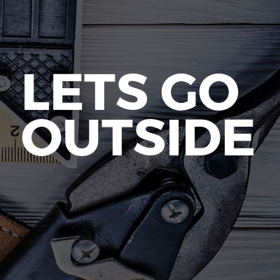 LETS GO OUTSIDE