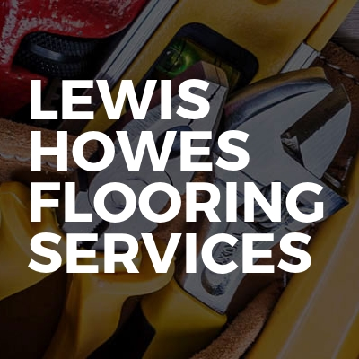 Lewis Howes Flooring Services