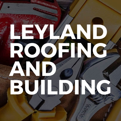 Leyland Roofing And Building