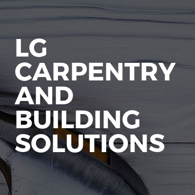 LG Carpentry And Building Solutions