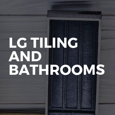 LG Tiling And Bathrooms