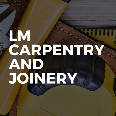 Lm Carpentry And Joinery