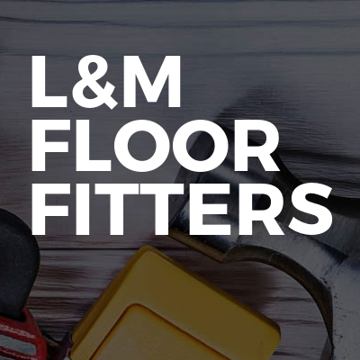 L&M Floor Fitters