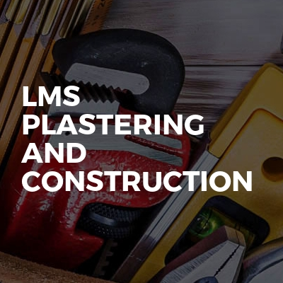 LMS Plastering and construction