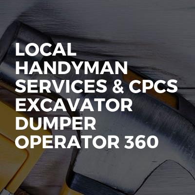 Local Handyman Services & Cpcs Excavator Dumper Operator 360