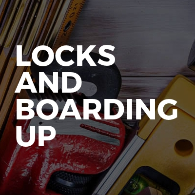 Locks and Boarding Up