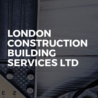 London Construction Building Services Ltd