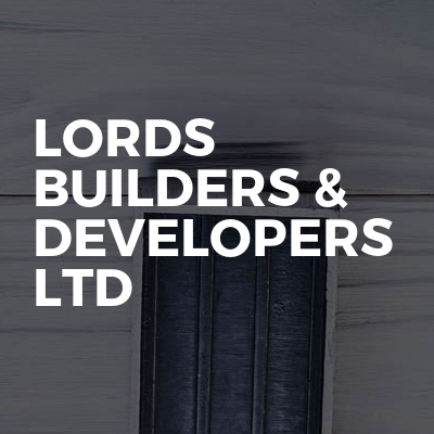 Lords Builders Developers Ltd Bookabuilderuk Member Profile