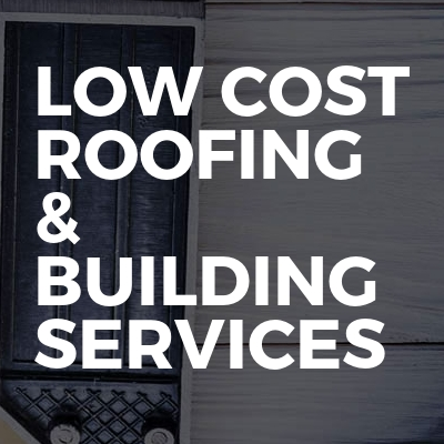 Low Cost Roofing & Building Services