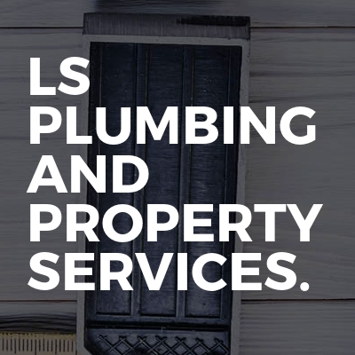 LS Plumbing And Property Services.