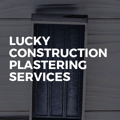 Lucky Construction Plastering Services