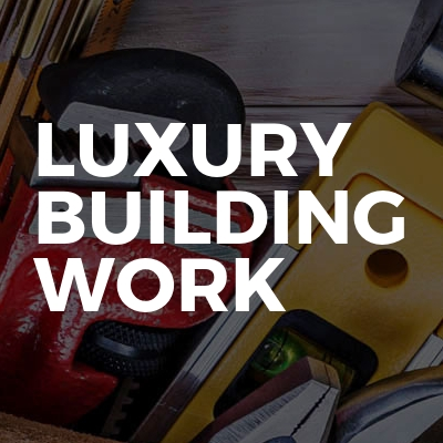 Luxury Building Work