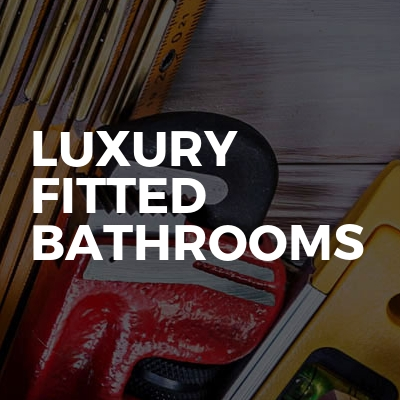 Luxury fitted bathrooms