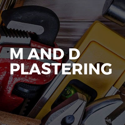 M And D Plastering