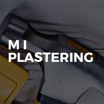 M I Plastering & Building