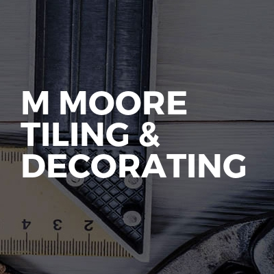 M Moore Tiling & Decorating