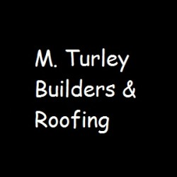 M. TURLEY BUILDERS & ROOFING