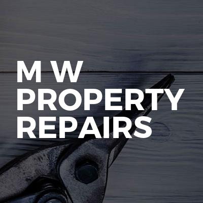 M W Property repairs