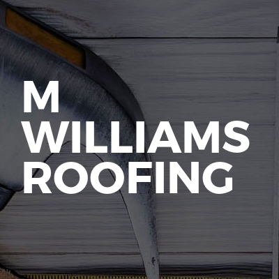 M Williams Roofing